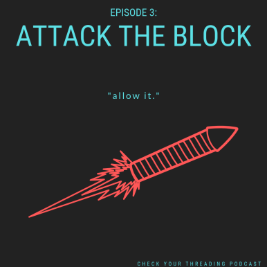 Ep3 Attack the Block