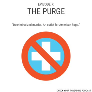 Ep7 The Purge